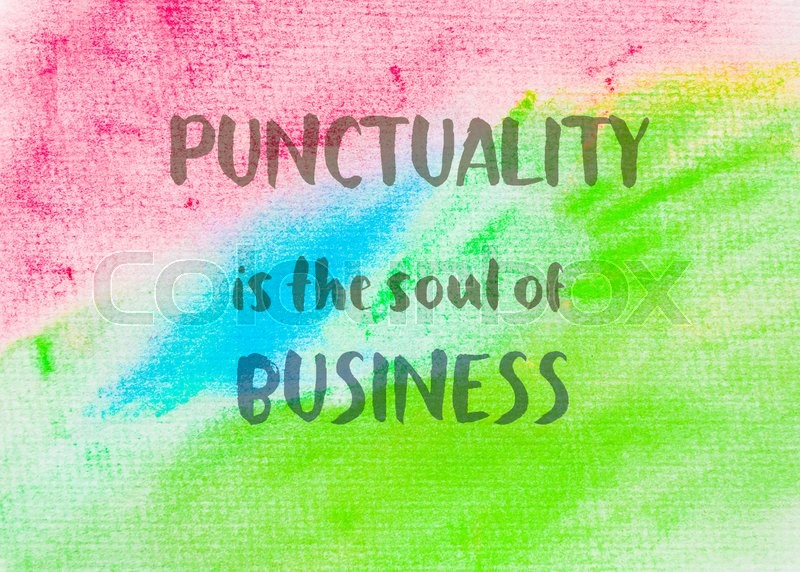Punctuality is the soul of business. Inspirational quote over abstract water color textured background, stock photo