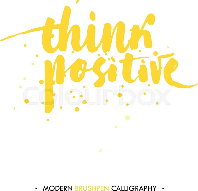 Best Quotes From The Yellow Wallpaper: Think Positive. Color Inspirational Quote Isolated On