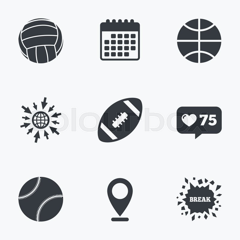Calendar, like counter and go to web icons. Sport balls icons. Volleyball, Basketball, Baseball and American football signs. Team sport games. Location pointer, vector