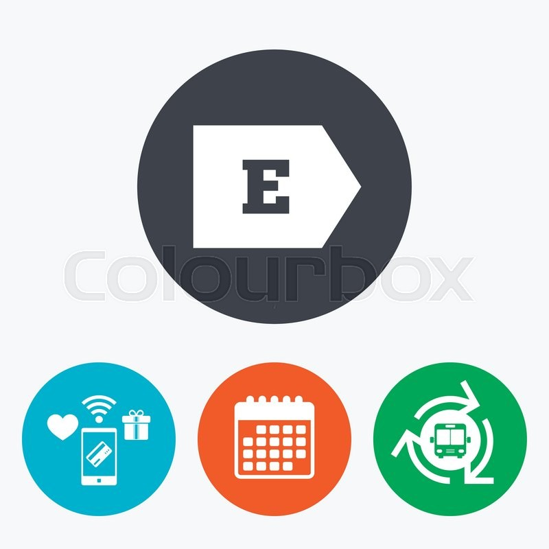 Energy Efficiency Class E Sign Icon. Energy Consumption Symbol. Mobile  Payments, Calendar And Wifi Icons. Bus Shuttle, Vector