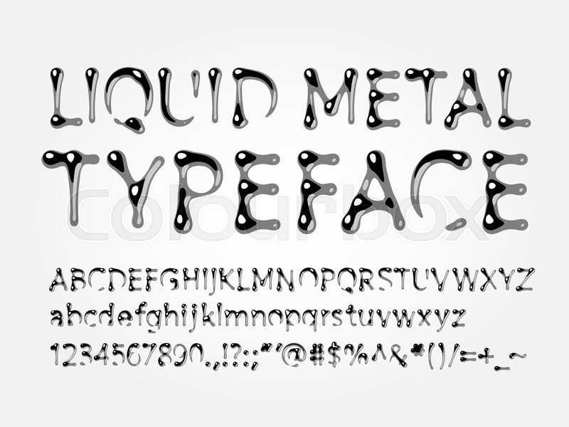 Stock Vector Of Liquid Metal Typeface Letters A Z Numbers And