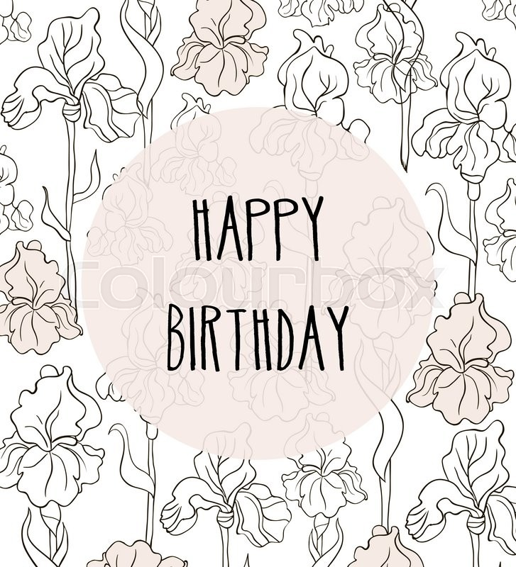 Happy Birthday Vector Card In Elegant Style With Irises