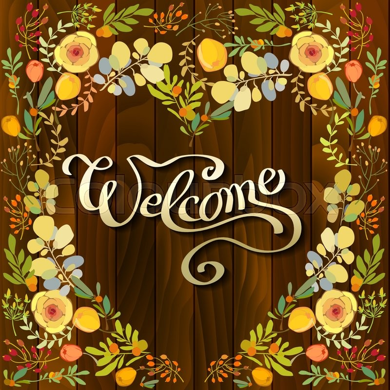 Hand Drawn Calligraphy Sign Welcome With Floral Border