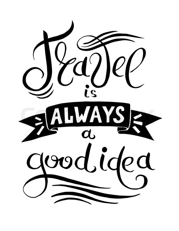 Graphic Design Card Black And White Hand Lettering Inscription Quote Travel Is Always A Good Idea Vector Illustration