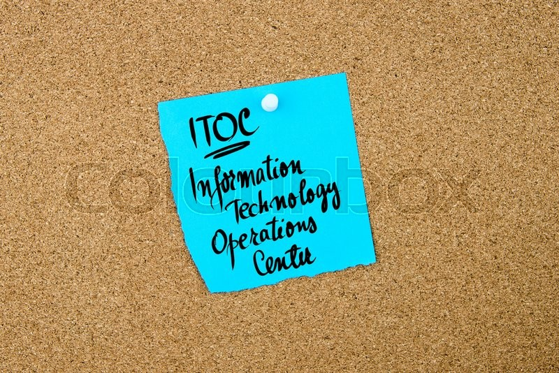 Stock image of 'Business Acronym ITOC Information Technology Operations Center written on blue paper note pinned on cork board with white thumbtack, copy space available'