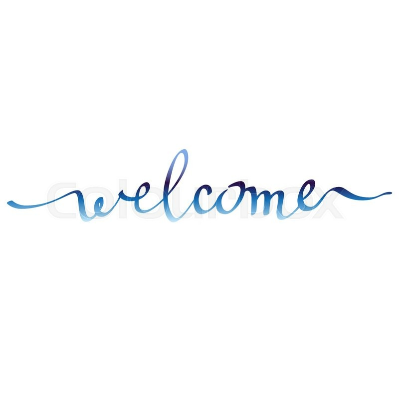 Calligraphy Sign Welcome On White Background Isolated