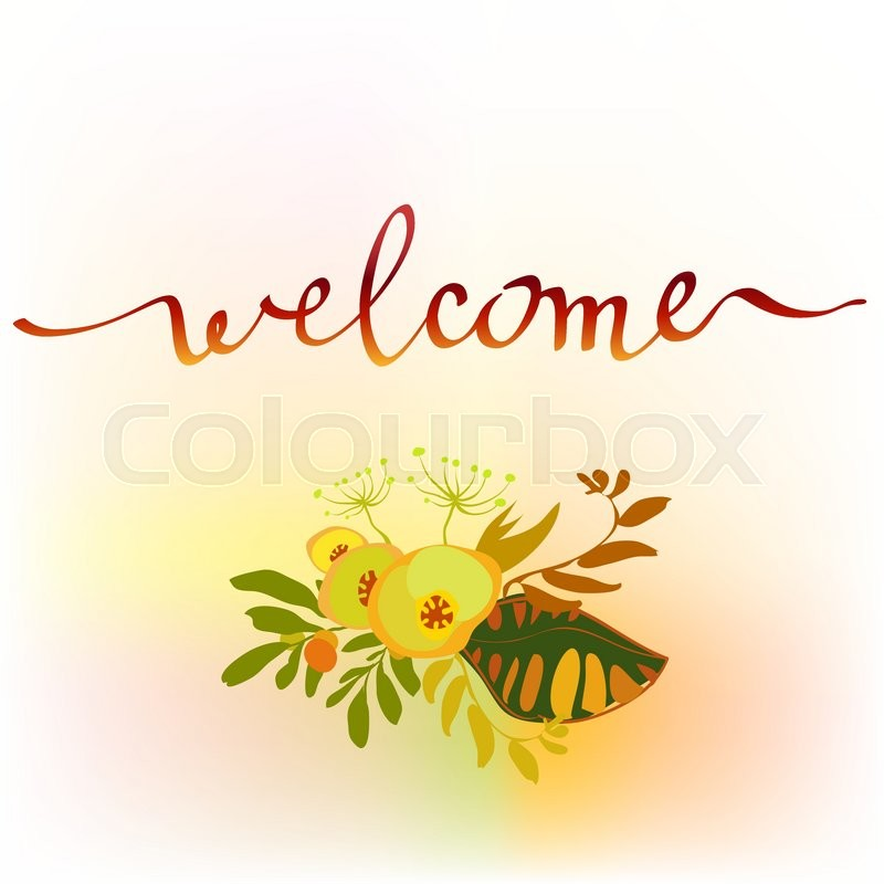 Calligraphy Sign Welcome With Floral Stock Vector Colourbox