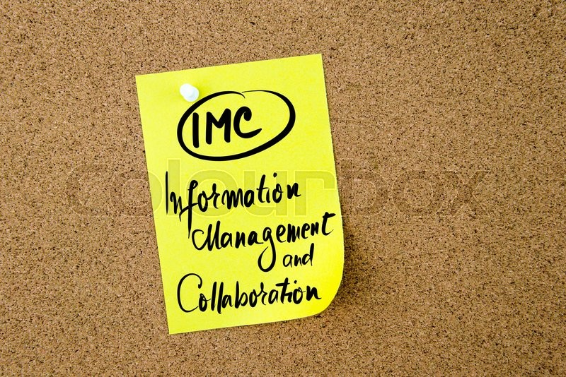 Business Acronym IMC Information Management and Collaboration written on yellow paper note pinned on cork board with white thumbtack, copy space available, stock photo