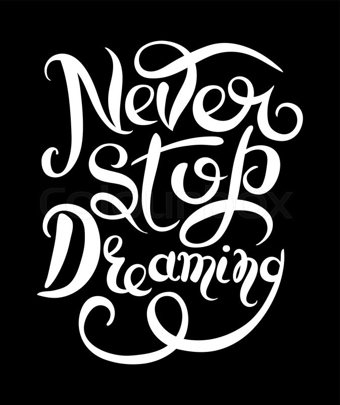 Never Stop Dreaming Inspirational Stock Vector Colourbox