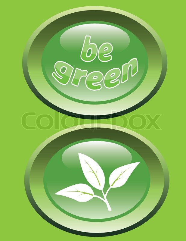 """Glossy buttons with leaves and slogan """"be green"""". Ecology concept"""