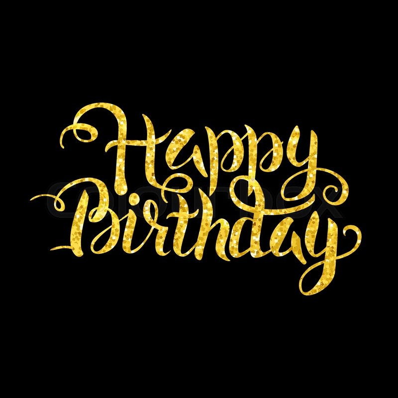 Gold Happy Birthday Lettering over Black Vector Illustration of