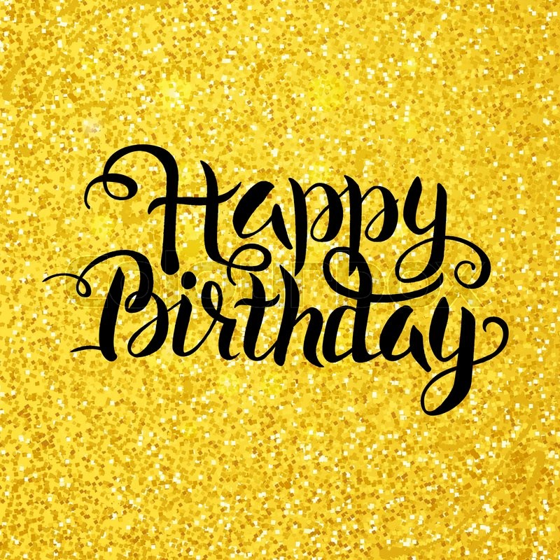 Happy Birthday Lettering Over Gold Stock Vector