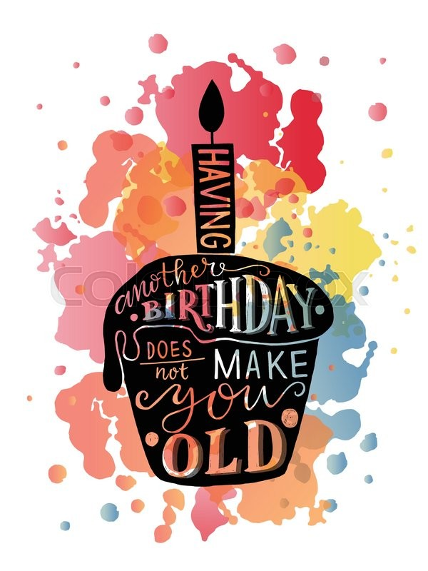 Happy Birthday Lettering Maker ~ Having another birthday does not make you old text with cupcake and candle as logotype