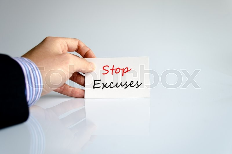 Stock image of 'Stop excuses text concept isolated over white background'