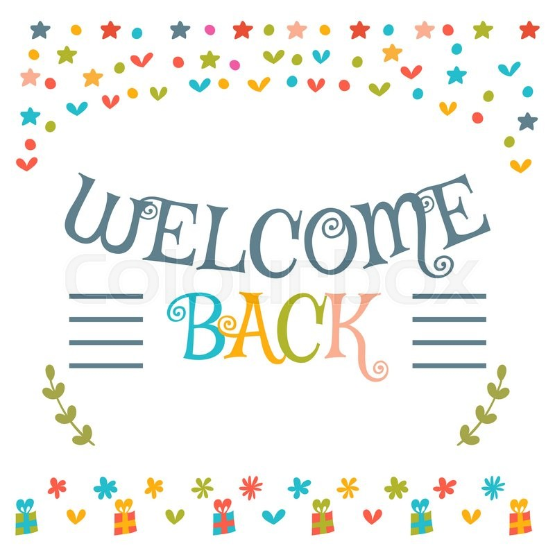 Welcome back text with colorful design elements cute greeting card welcome back text with colorful design elements cute greeting card decorative lettering text postcard vector illustration stock vector colourbox m4hsunfo