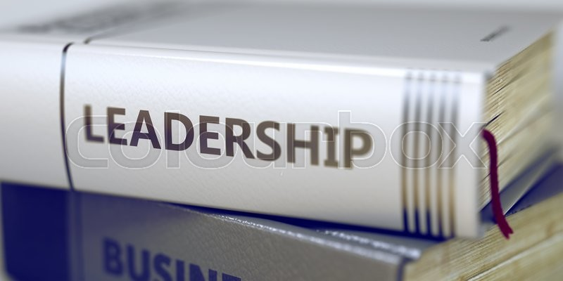 Stock image of 'Close-up of a Book with the Title on Spine Leadership. Stack of Books with Title - Leadership. Closeup View. Leadership - Business Book Title. Toned Image with Selective focus. 3D Rendering.'