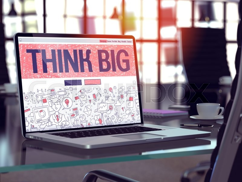 Stock image of 'Think Big - Closeup Landing Page in Doodle Design Style on Laptop Screen. On Background of Comfortable Working Place in Modern Office. Toned, Blurred Image. 3D Render.'