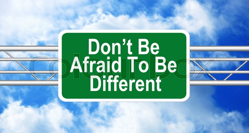 Stock image of 'Don't Be Afraid To Be Different Road Sign'