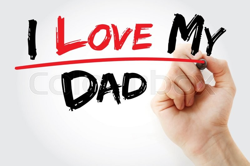 Stock image of 'Hand writing I love my Dad with marker, concept'