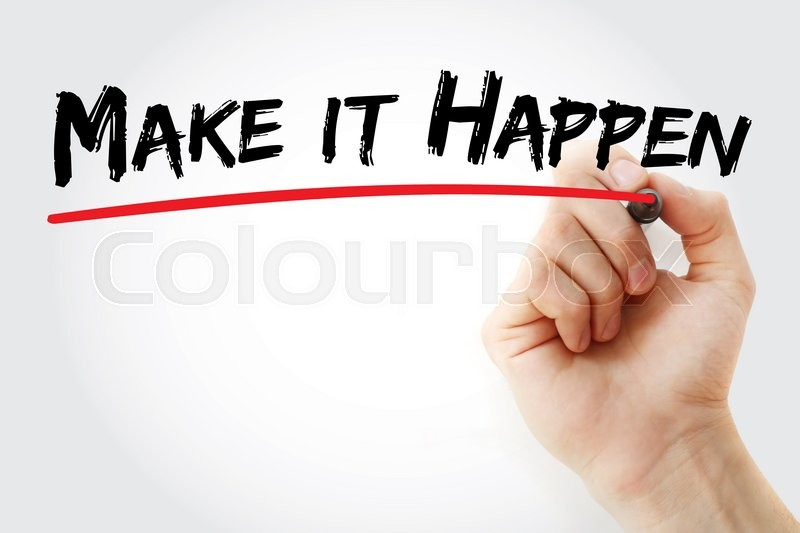 Stock image of 'Hand writing Make it Happen with marker, business concept'