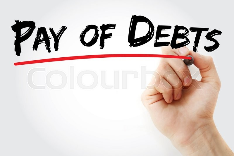 Stock image of 'Hand writing Pay of debts with marker, business concept'