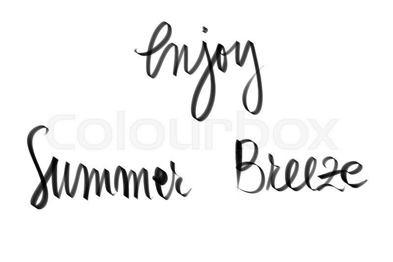 Stock image of 'Enjoy Summer Breeze motivational quote. Authentic hand writing isolated over white background as graphic resource.'