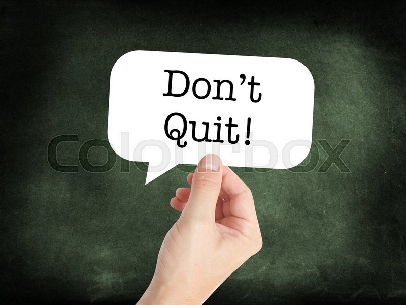 Stock image of 'Dont quit written on a speechbubble'