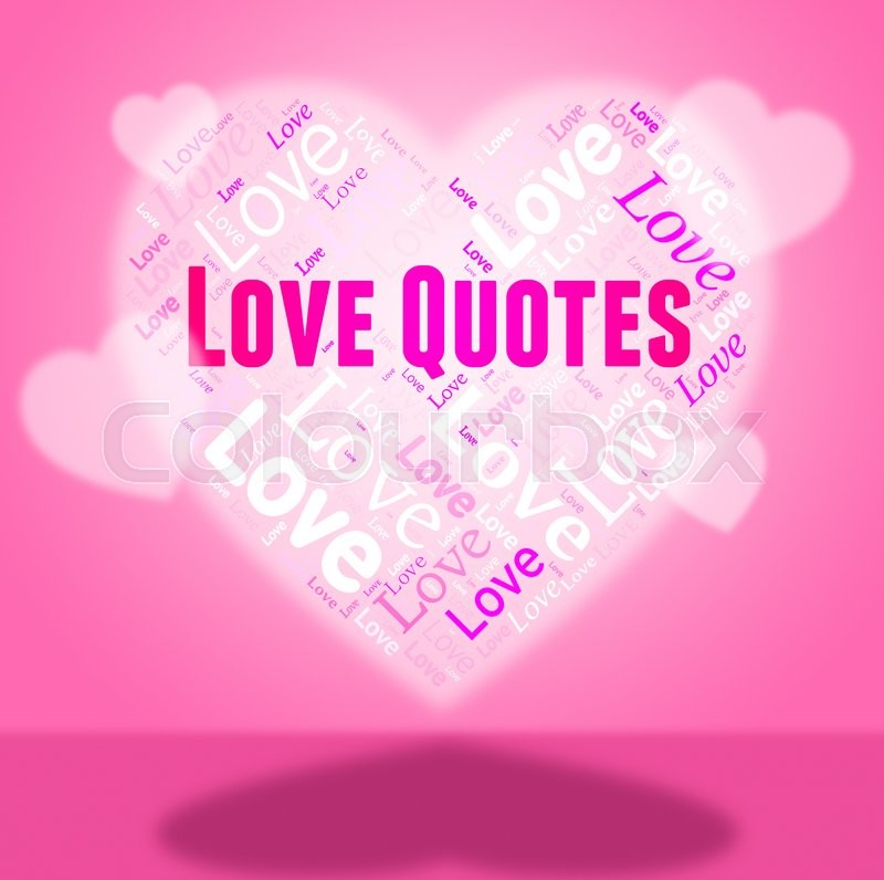 Stock image of 'Love Quotes Indicates Inspirational Inspiration And Adoration'