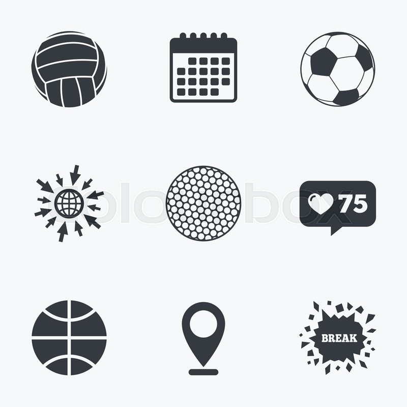 Calendar, like counter and go to web icons. Sport balls icons. Volleyball, Basketball, Soccer and Golf signs. Team sport games. Location pointer, vector