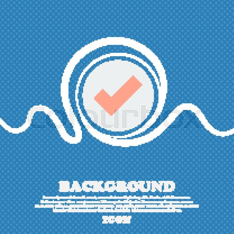 Check Mark Sign Icon Confirm Approved Symbol Blue And White Abstract Background Flecked With Space For Text And Your Design Vector Illustration
