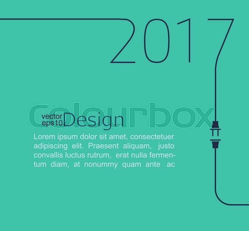 2017. New Year. Abstract line vector illustration with wire plug and ...