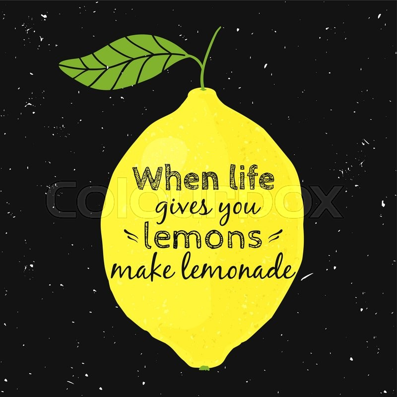 Vector illustration with lemon and motivational quote when life vector illustration with lemon and motivational quote when life gives you lemons make lemonade typographical poster for print t shirt greeting card m4hsunfo