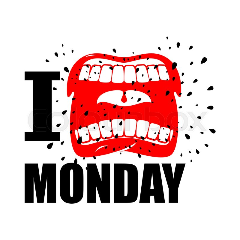 I Hate Monday Shout Symbol Of Hatred And Antipathy Open