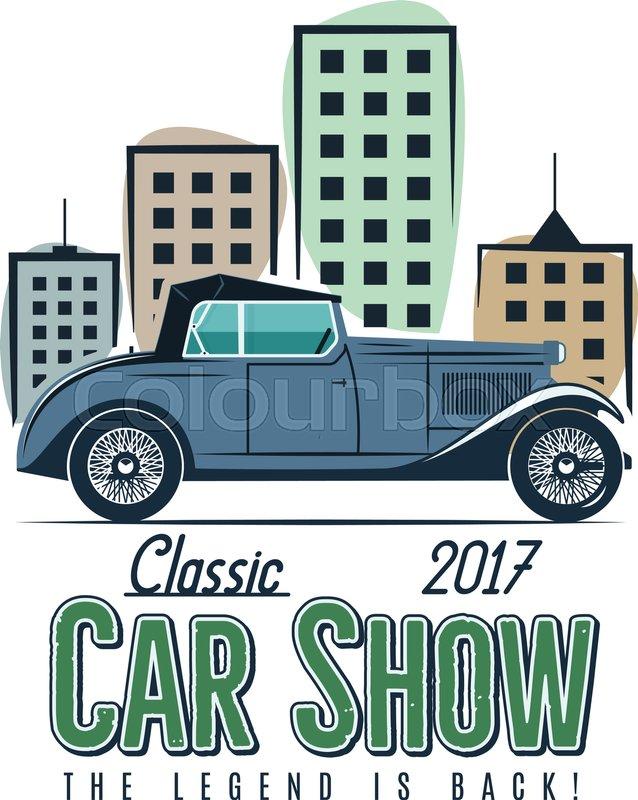 Vintage car show label design. Classic auto badge, insignia. Retro ...