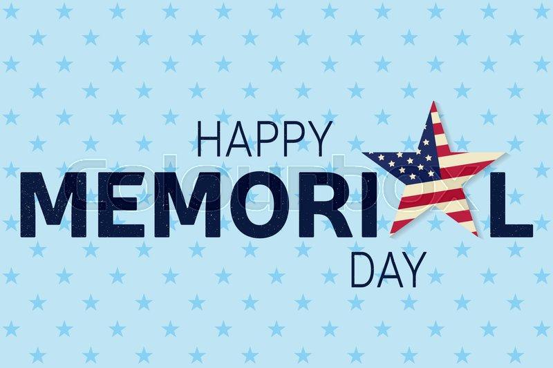 Happy Memorial Day greeting card. Happy Memorial Day poster. Patriotic banner. Vector illustration, vector