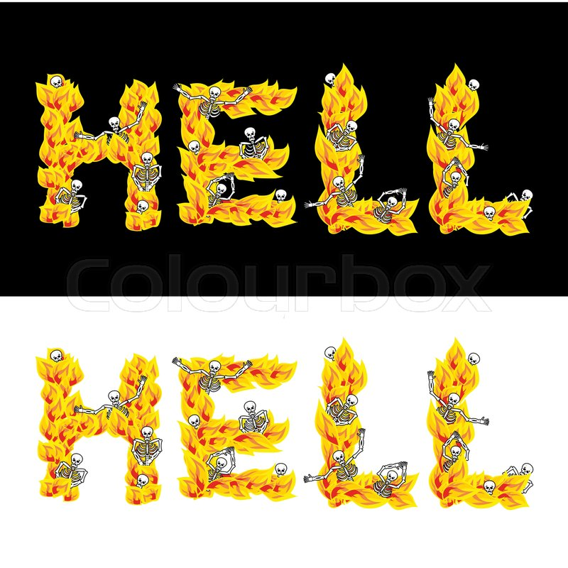 Hell Text Fire Letters Skeletons In Inferno Sinners In Gehennal