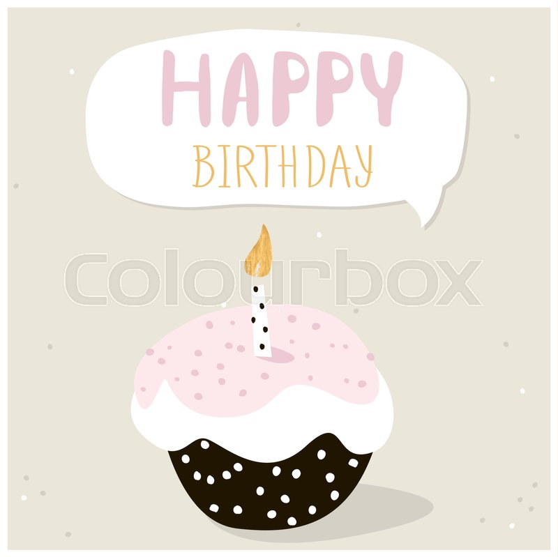 Cute cupcake with happy birthday wish. Greeting card template ...