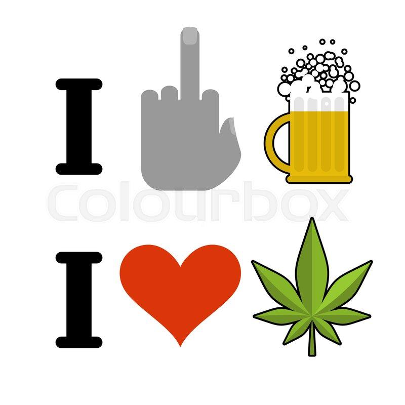 I Hate Alcohol I Like Drugs Fuck Symbol Of Hatred And Mug Of Beer
