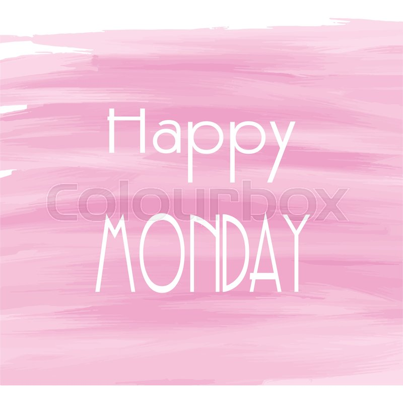 Happy monday pink watercolor background abstract vector greeting happy monday pink watercolor background abstract vector greeting card theme or template stock vector colourbox m4hsunfo