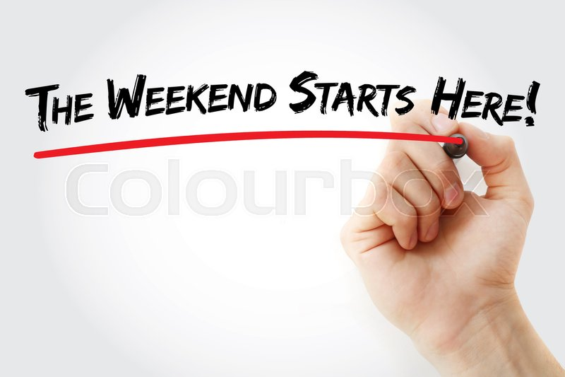 Stock image of 'Hand writing The Weekend Starts Here! with marker, concept background'