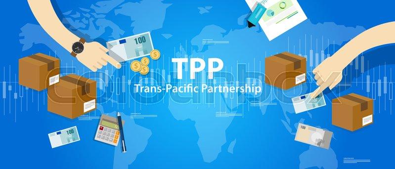 Tpp Trans Pacific Partnership Agreement Free Market Trade