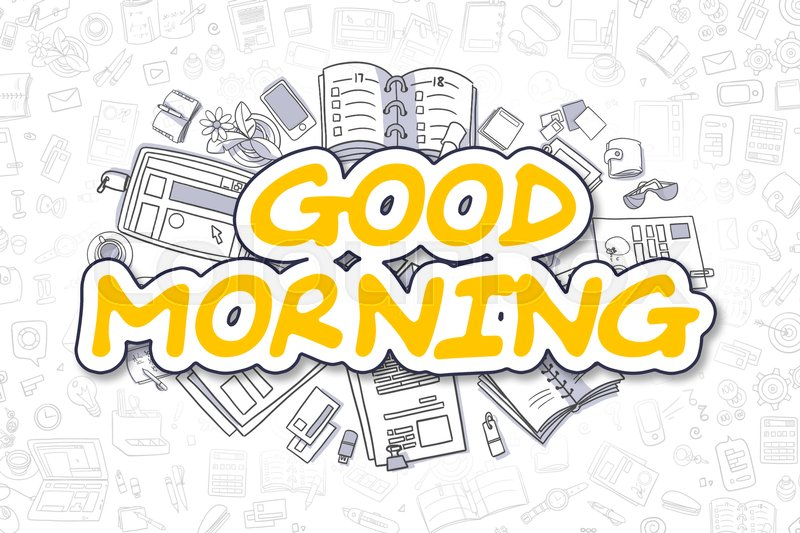Stock image of 'Yellow Inscription - Good Morning. Business Concept with Cartoon Icons. Good Morning - Hand Drawn Illustration for Web Banners and Printed Materials. '