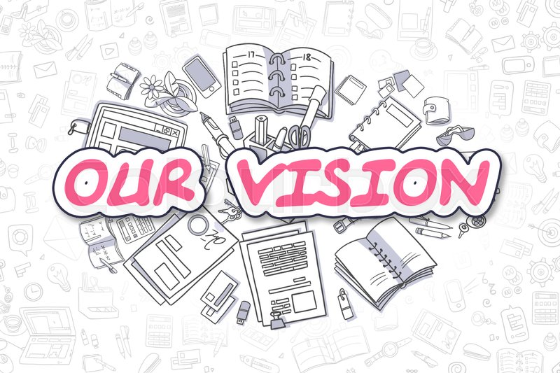 Stock image of 'Our Vision Doodle Illustration of Magenta Inscription and Stationery Surrounded by Doodle Icons. Business Concept for Web Banners and Printed Materials. '