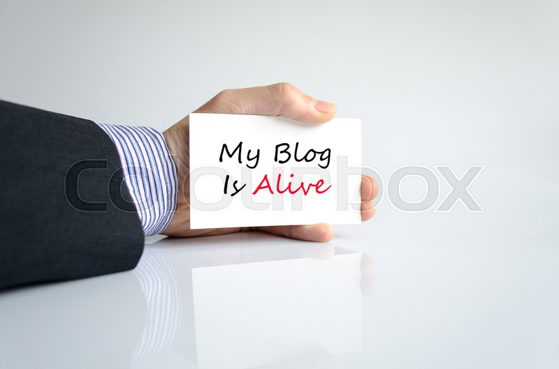 Stock image of 'My blog is alive text concept isolated over white background'