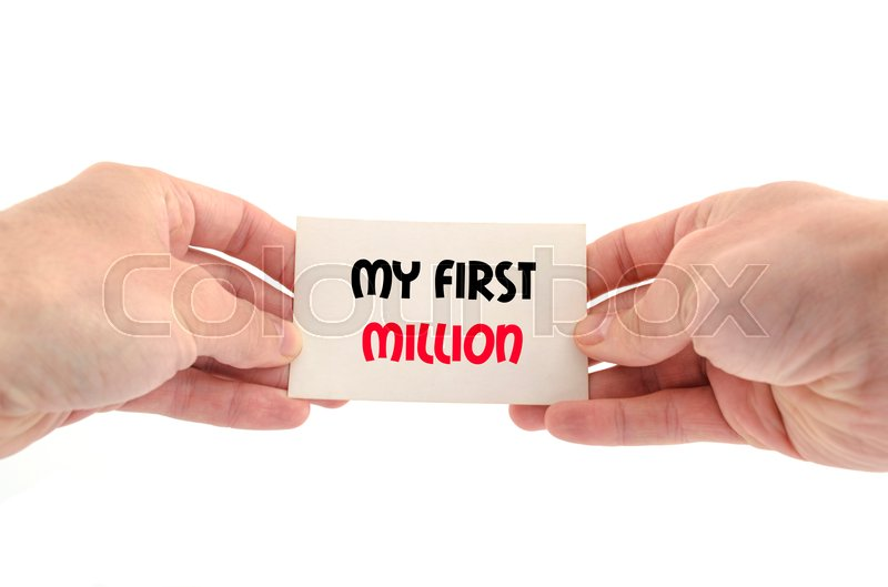 Stock image of 'My first million text concept isolated over white background'