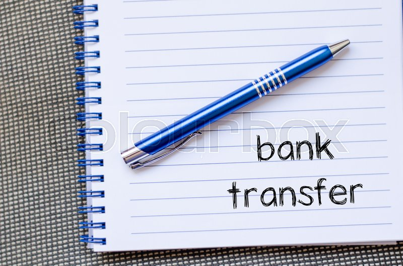 Stock image of 'Bank transfer text concept write on notebook'