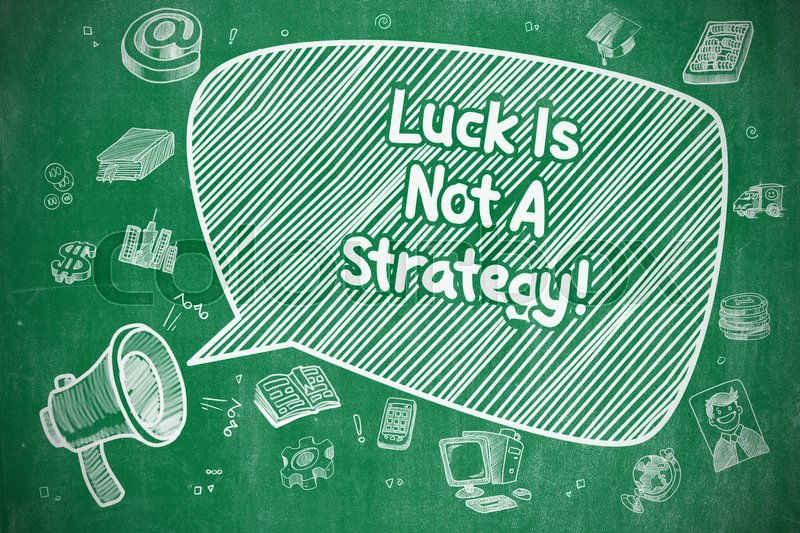Stock image of 'Luck Is Not A Strategy on Speech Bubble. Cartoon Illustration of Yelling Bullhorn. Advertising Concept. '