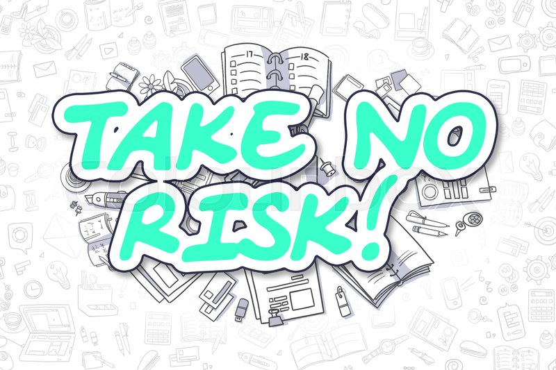Stock image of 'Take No Risk - Sketch Business Illustration. Green Hand Drawn Inscription Take No Risk Surrounded by Stationery. Cartoon Design Elements. '