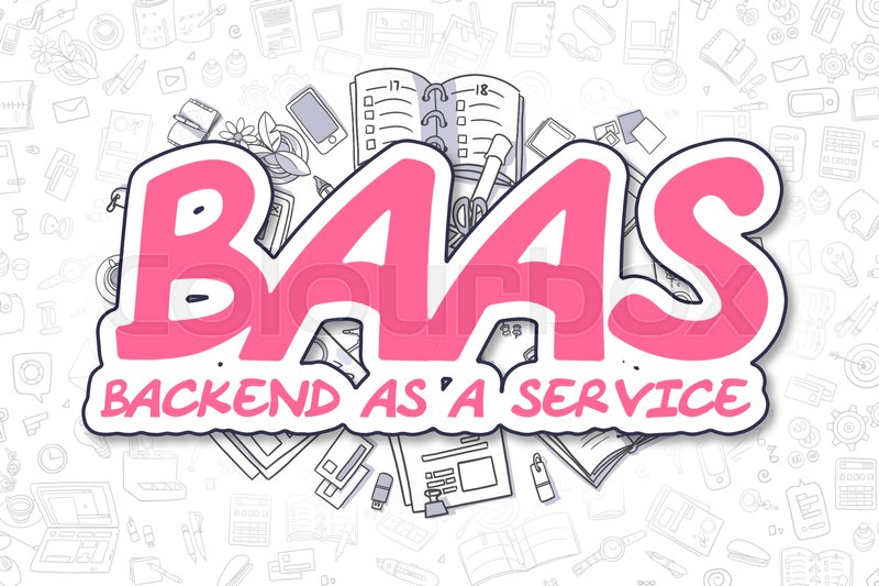 Stock image of 'Doodle Illustration of BaaS - Backend As A Service, Surrounded by Stationery. Business Concept for Web Banners, Printed Materials. '