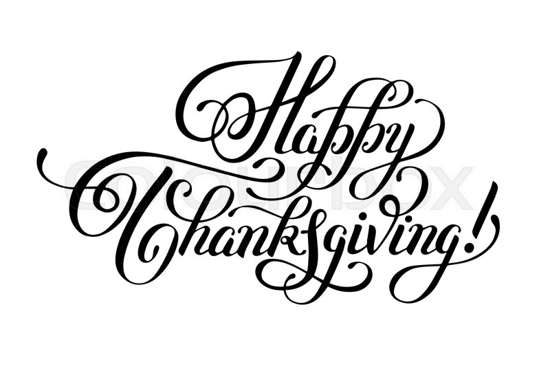 Happy Thanksgiving Black And White Handwritten Lettering Inscription For Greeting Card Poster Print Holidays Design Calligraphy Vector Illustration